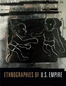 Ethnographies of U.S. Empire